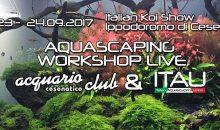 Aquascaping WorkShop Live presso Italian Koi Show 23 e 24 settembre